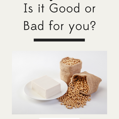 IS SOY GOOD OR BAD FOR YOU?