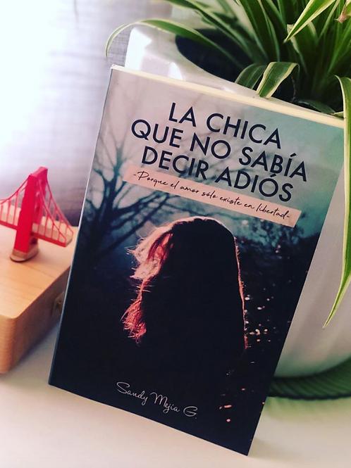"""Libro """"La chica que no sabía decir adiós"""""""