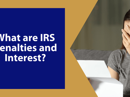 What Are IRS Penalties and Interest?