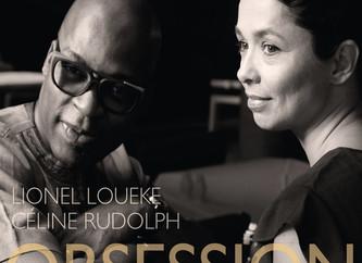 """CELINE RUDOLPH / LIONEL LOUEKE """"Obsession"""" Sortie 2 mars 2018"""