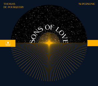 "THOMAS DE POURQUERY & SUPERSONIC / Nouvel album ""SONS OF LOVE""/ Sortie 3 mars 2017."