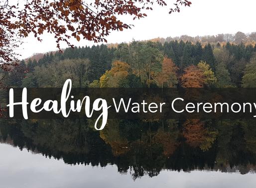 Healing Water Ceremony