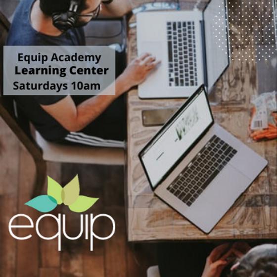 Equip Academy || Saturdays 10am