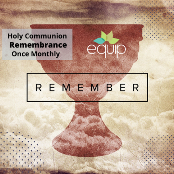 Holy Communion || Once Monthly