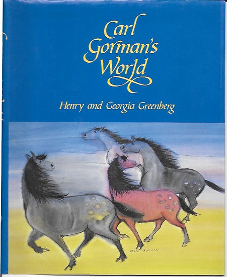 Carl Gorman's World | by Henry & Georgia Greenberg