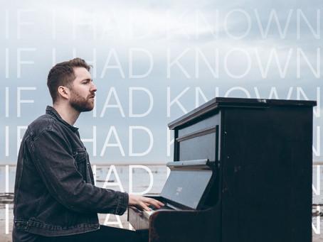 #26 | IF I HAD KNOWN | Single