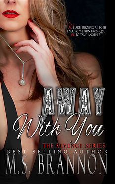 Book cover for M.S. Brannon's Away With You