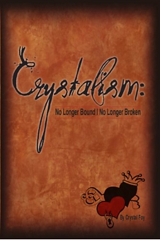 Book cover for Crystal Foy's Crystalism: No Longer Bound, No Longer Broken