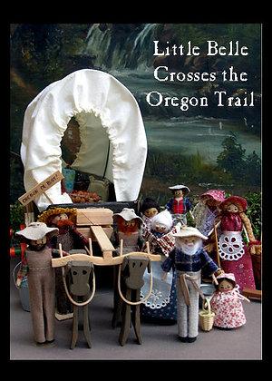 Little Belle Crosses the Oregon Trail Book