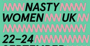 Nasty Women UK Performance - September 2017