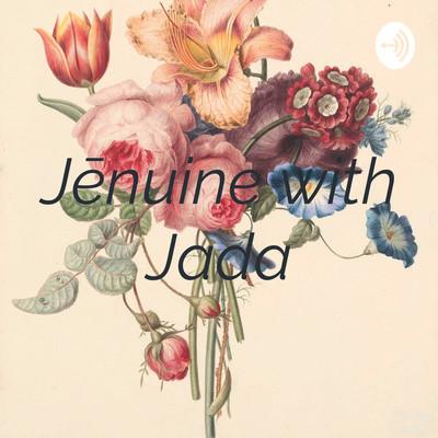 Jenuine with Jada