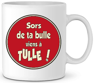 MUG SORS DE TA BULLE VIENS A TULLE.png