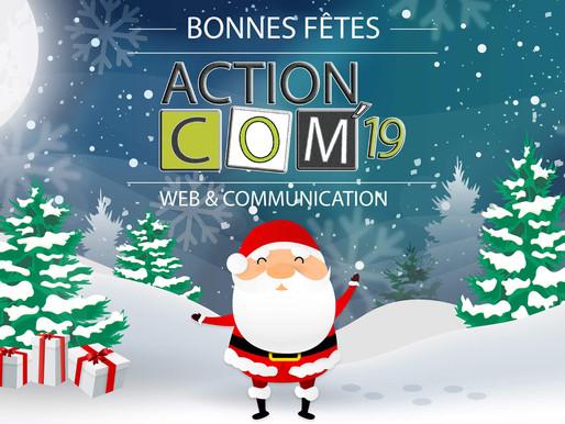 ACTION COM'19 VOUS SOUHAITE DE JOYEUSES FÊTES