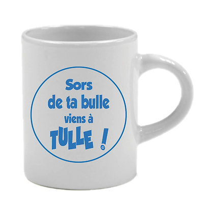 6 TASSES EXPRESSO - SORS DE TA BULLE VIENS A TULLE  - BLEU