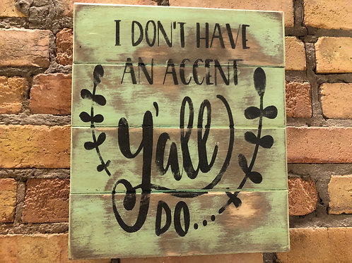 """I Don't Have an Accent"" Sign"