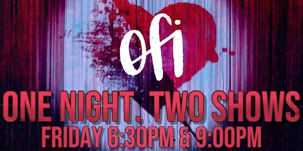 OFI | Part 1 6:30pm
