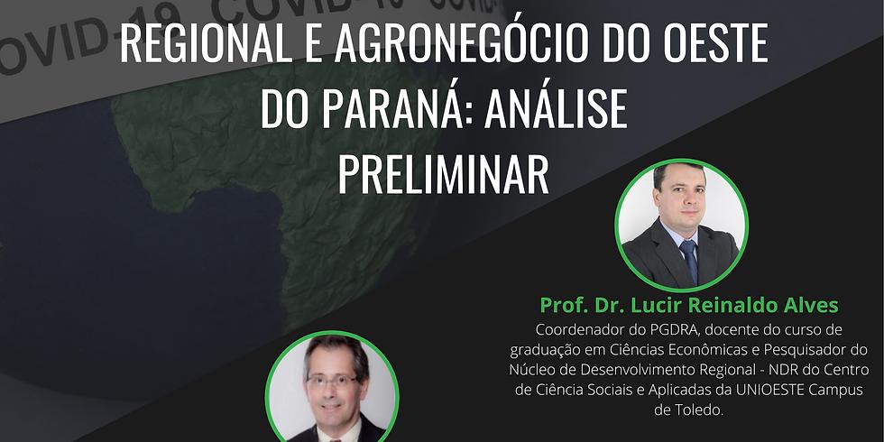Impacto da pandemia do Covid-19 no desenvolvimento regional e agronegócio do Oeste do Paraná: análise preliminar