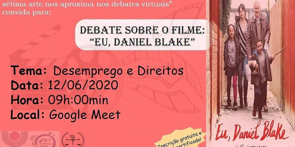 "Debate sobre o filme: ""Eu, Daniel Blake"""