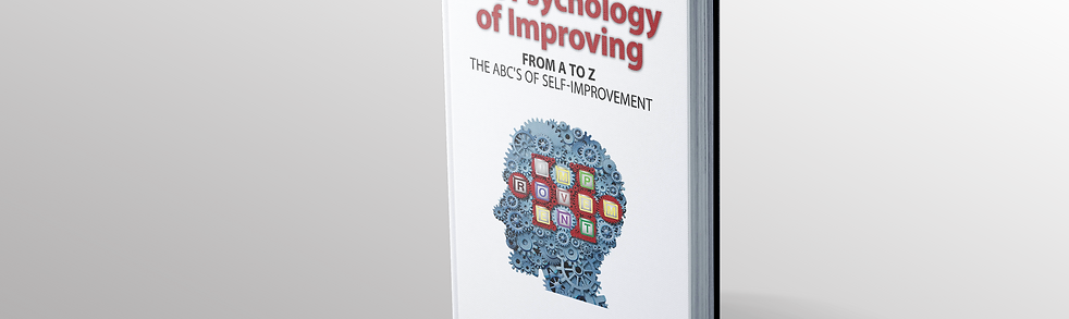 2020 The Psychology of Improving From A To Z: The ABC's Of Self-Improvement