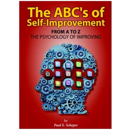 The ABC's of Self-Improvement - by Paul E. Scheper