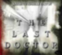LastDoctorPosterFINAL.jpg