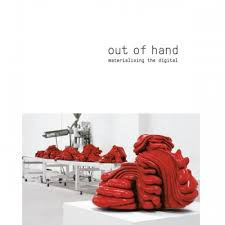 Out of Hand: Materialising the Digital explores