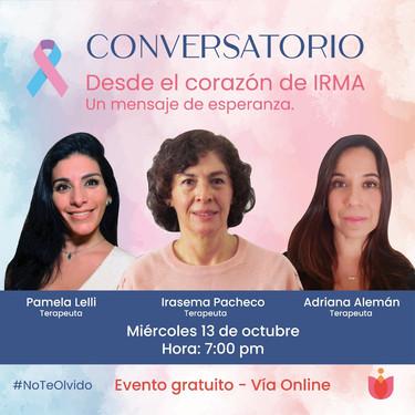 """CONVERSATORIO. """"Desde el corazón de IRMA... Un mensaje de esperanza""""."""