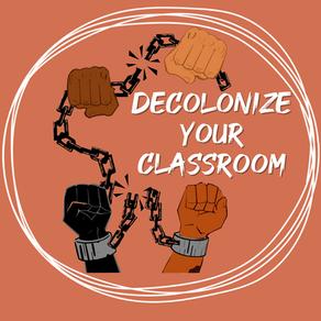 Decolonize Your Classroom