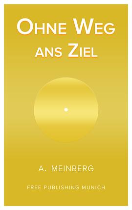 OHNE WEG ANS ZIEL - A MEINBERG.png