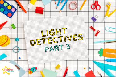 STEAM Activities: Light Detectives Part 3