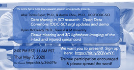 Dr. Abel Torres-Espin & Dr. Austin Chou - Data sharing in SCI research: Open Data Commons (ODC-SCI.org) updates and demo          Dr. Dylan McCreedy - Tissue clearing and 3D lightsheet imaging of the intact and injured spinal cord.