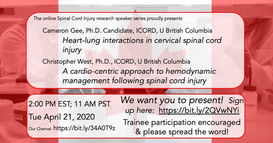 Dr. Cameron Gee - Heart-lung interactions in cervial spinal cord injury       Dr. Christopher West - A cardio-centric approach to hemodynamic management following spinal cord injury.
