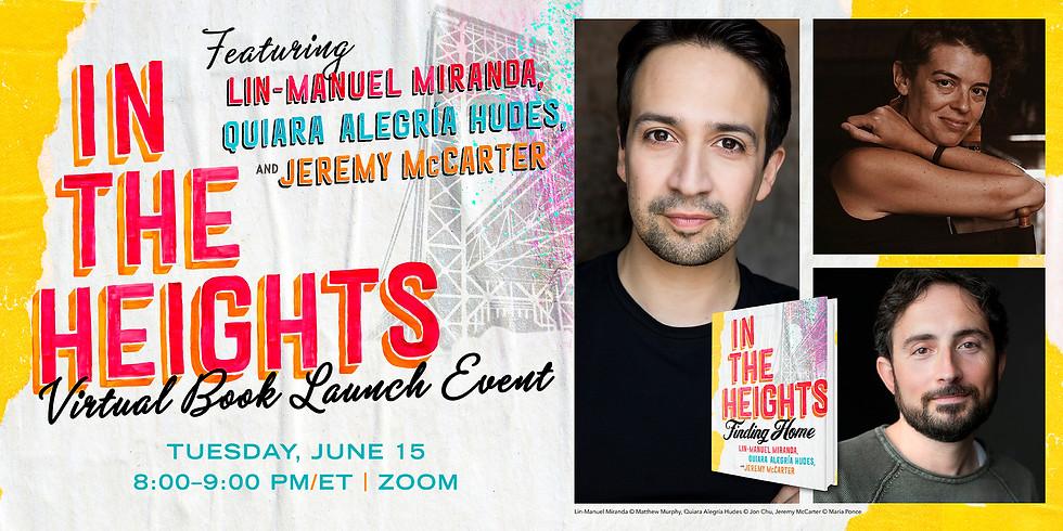 In The Heights Virtual Book Launch, featuring Lin-Manuel Miranda, Quiara Alegría Hudes, and Jeremy McCarter