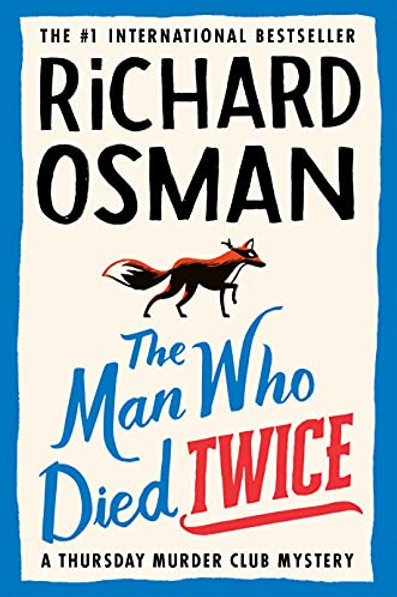 The Man Who Died Twice: A Thursday Murder Club Mystery Release: September 28