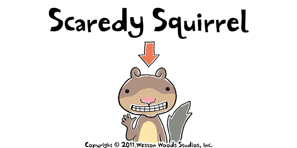Scaredy Squirrel - 9/30 story time - reserve free ticket please