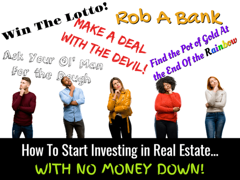 How To Invest in Real Estate With NO MONEY DOWN?