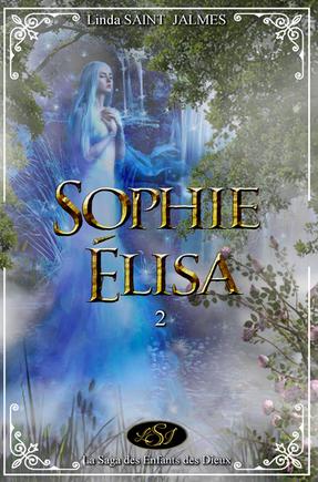Sophie Elisa la saga des enfants des dieux