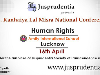 Jusprudentia Presents 1st Pt. Kanhaiya Lal Misra National Conference on Human Rights-2017[16th April