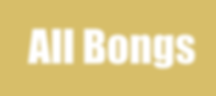 all-bongs.png