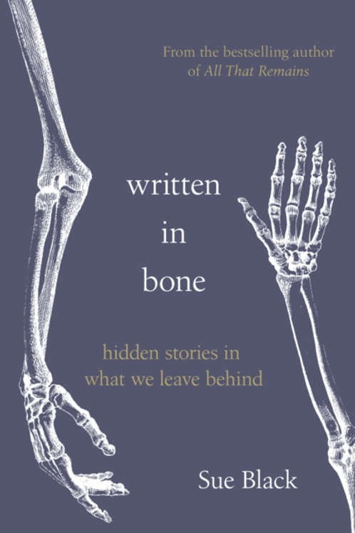 Written in Bone - Professor Sue Black