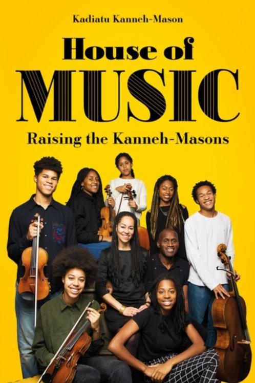 House of Music: Raising the Kanneh-Masons - Kadiatu Kanneh-Mason