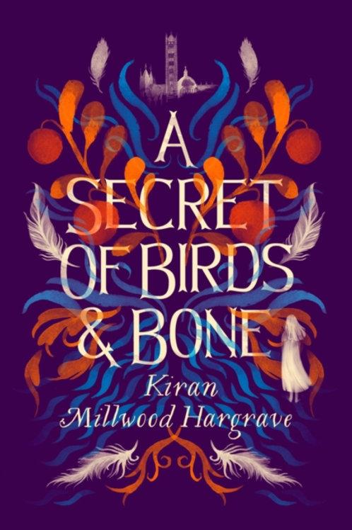 A Secret of Birds and Bone - Kiran Millwood Hargrave
