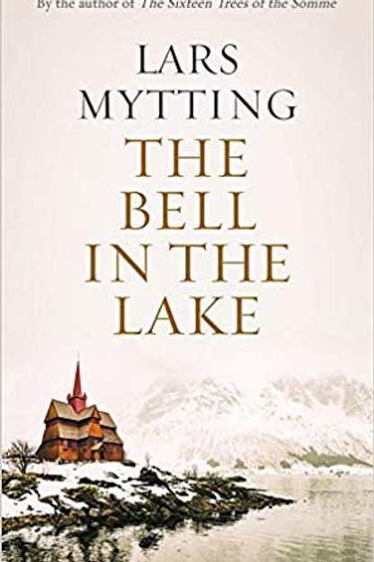 The Bell in the Lake - Lars Mytting