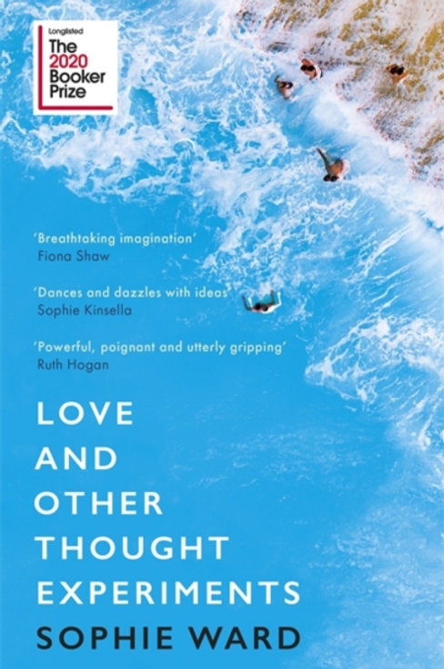 Love and Other Thought Experiment - Sophie Ward