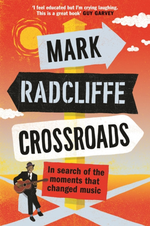 Crossroads: In Search of Moments that Changed Music - Mark Radcliffe