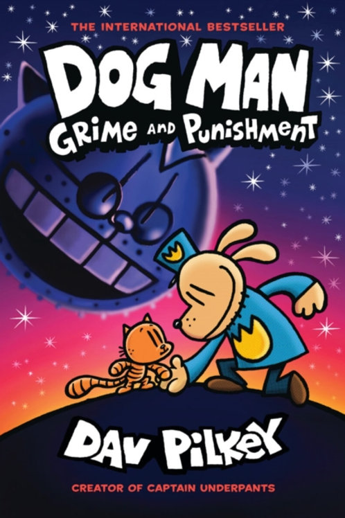 Dog Man 9: Crime and Punishment - Dav Pilkey