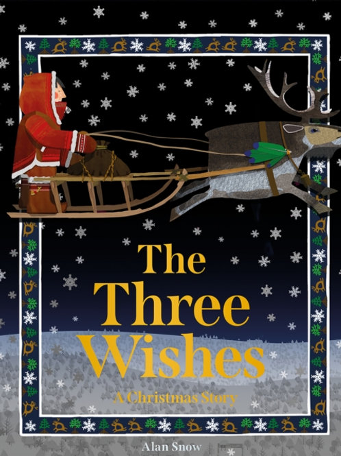 The Three Wishes: A Christmas Story - Alan Snow