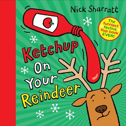 Ketchup on Your Reindeer - Nick Sharratt