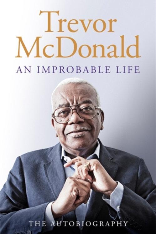 An Improbable Life - Trevor McDonald