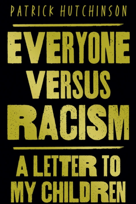 Everyone Versus Racism: A Letter to my Grandchildren - Patrick Hutchinson